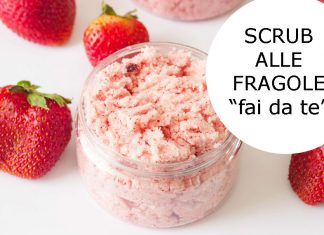"""Scub """"fai da te"""" alle fragole: esfoliante delicato adatto ad ogni pelle"""